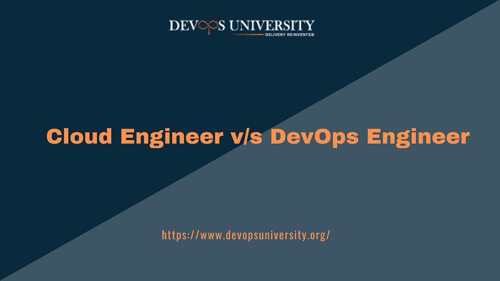 Cloud Engineer vs DevOps Engineer